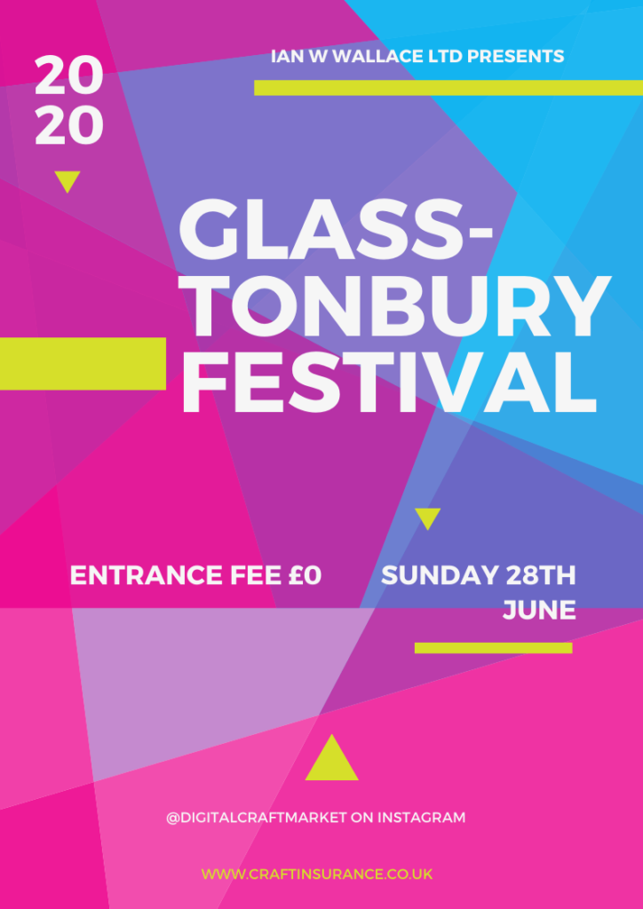 Glass tonbury Festival Poster 1 724x1024 - Craft Insurance by Ian W Wallace presents Glass-tonbury Festival 2020