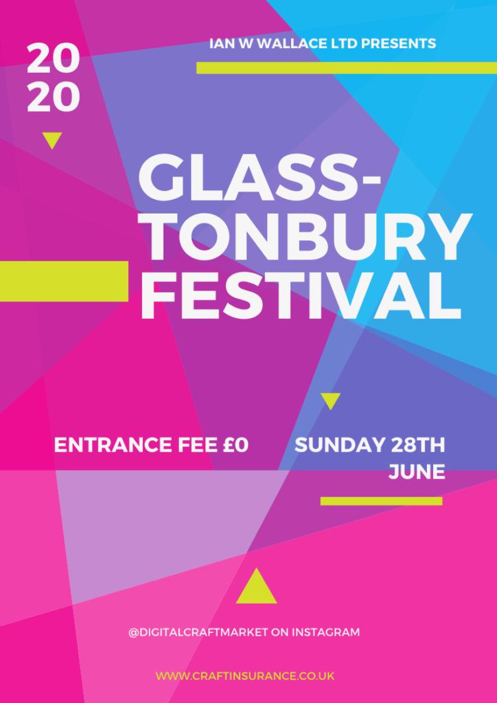 Glass tonbury Festival Poster 1 724x1024 - Craft Insurance by Ian W Wallace presents Glass-tonbury Festival 2020